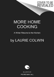 More Home Cooking  -     By: Laurie Colwin