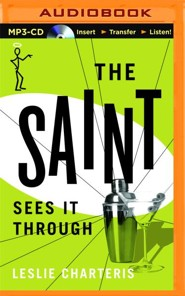 Saint Sees it Through - Unabridged audio book on MP3-CD  -     Narrated By: John Telfer     By: Leslie Charteris
