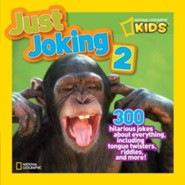 National Geographic Kids Just Joking 2: 300 Hilarious Jokes About Everything, Including Tongue Twisters, Riddles, and More!  -     By: National Geographic Kids