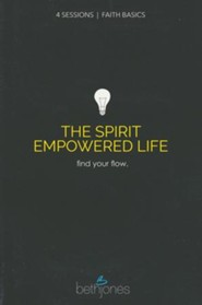 Faith Basics on the Spirit Empowered Life: Find Your Flow  -     By: Beth Jones