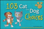 103 Cat and Dog Choices: Cartoons for Character  Development (Elementary; Year 2)