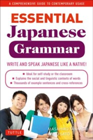Essential Japanese Grammar: A Comprehensive Guide to Contemporary Usage  -     By: Masahiro Tanimori, Eriko Sato