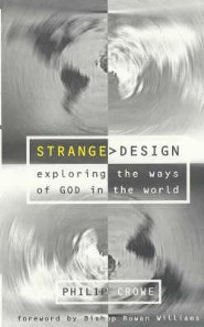 Strange Design: Exploring the Ways of God in the World  -     By: Philip Crowe