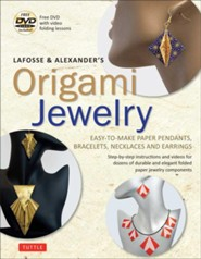 Origami Jewelry: Elegant Pendants, Medallions, Bracelets, Necklaces and Earrings  -     By: Michael LaFosse, Richard Alexander