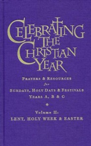 Celebrating the Christian Year - Volume 2: Lent, Holy Week and Easter: Prayers and Resources for Sundays and Holy Days  -     By: Alan Griffiths