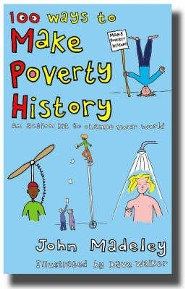 100 Ways to Make Poverty History: An Action Kit to Change Your World  -     By: John Madeley