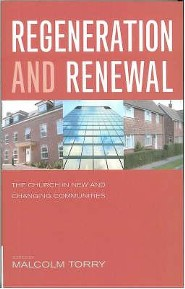 Regeneration and Renewal: The Church in New and Changing Communities  -     Edited By: Malcolm Torry