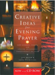 Creative Ideas for Evening Prayer: For Seasons, Feasts and Special Occasions Throughout the Year
