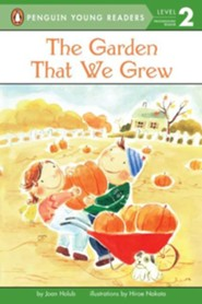 The Garden That We Grew  -     By: Joan Holub     Illustrated By: Hiroe Nakata