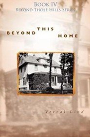 Beyond This Home, Beyond Those Hills Series #4