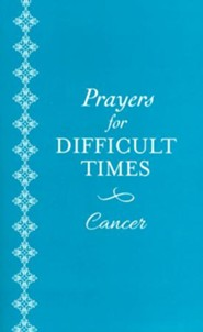 Prayers for Difficult Times: Cancer - When You Don't Know What to Pray  -     By: Ellyn Sanna