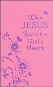 When Jesus Speaks to a Girl's Heart: