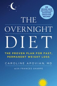 The Overnight Diet: The Proven Plan for Fast, Permanent Weight Loss - eBook  -     By: Caroline Apovian, Frances Sharpe