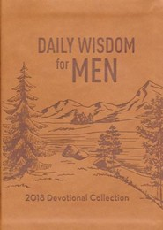 Daily Wisdom for Men 2018: Devotional Collection