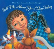 Tell Me About Your Day Today - eBook  -     By: Mem Fox     Illustrated By: Lauren Stringer