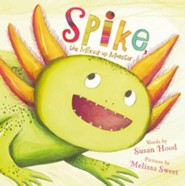 Spike, the Mixed-up Monster - eBook  -     By: Susan Hood     Illustrated By: Melissa Sweet