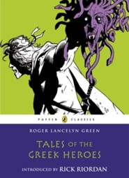 Tales of Greek Heroes  -     By: Robert Lancelyn Green