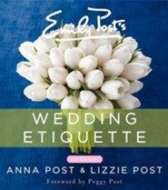 Emily Post's Wedding Etiquette, 6e  -     By: Anna Post