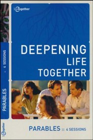 Deepening Life Together: Parables, 4 Sessions