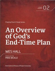An Overview of God's Endtime Plan