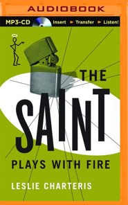 #19: The Saint Plays with Fire - unabridged audio book on CD  -     Narrated By: John Telfer     By: Leslie Charteris