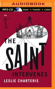 #13: The Saint Intervenes - unabridged audio book on CD
