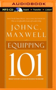 Equipping 101: What Every Leader Needs to Know - unabridged audio book on MP3-CD  -     By: John C. Maxwell