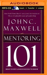 Mentoring 101: What Every Leader Needs to Know - unabridged audio book on MP3-CD  -     By: John C. Maxwell
