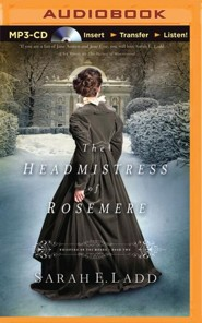 #2: The Headmistress of Rosemere - unabridged audio book on MP3-CD  -     By: Sarah E. Ladd
