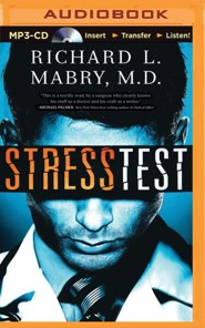 Stress Test - unabridged audio book on MP3-CD  -     By: Richard L. Mabry M.D.