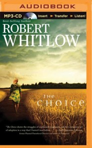 The Choice - unabridged audio book on MP3-CD  -     By: Robert Whitlow