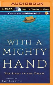 With a Mighty Hand: The Story in the Torah - unabridged audio book on MP3-CD