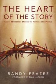 The Heart of the Story: Tracing God's Big Idea through Every Story in the Bible