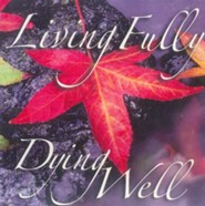 Living Fully, Dying Well: DVD