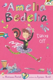 Amelia Bedelia #8: Amelia Bedelia Dances Off  -     By: Herman Parish, Lynne Avril