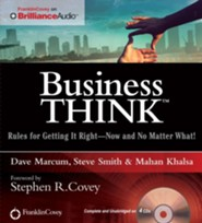 businessThink: Rules for Getting It RightNow and No Matter What! - unabridged audio book on CD  -     Narrated By: Dave Marcum     By: Dave Marcum, Steve Smith, Mahan Khalsa