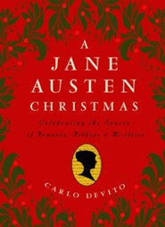 Jane Austen Christmas: Celebrating the Season of Romance, Ribbons and Mistletoe  -     By: Carlo Devito