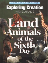 Land Animals of the Sixth Day: Exploring Creation with Zoology 3