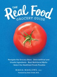 The Real Food Grocery Guide  Store, Ditch Artificial and Unsafe Ingredients, Bust