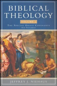 Biblical Theology, Volume 2: Special Grace Covenants (Old Testament)