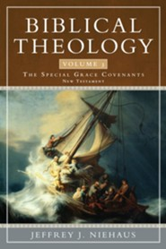 Biblical Theology, Volume 3: Special Grace Covenants (New Testament)