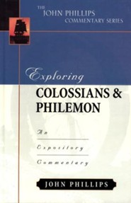 Exploring Colossians & Philemon: An Expository Commentary