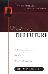 Exploring The Future: An Expository Commentary