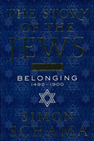 The Story of the Jews Volume 2: When Words Fail: 1492-Present  -     By: Simon Schama