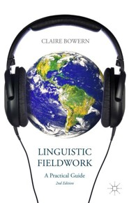 Linguistic Fieldwork: A Practical Guide / New edition  -     By: Claire Bowern