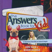 Answers Book for Kids Volume 8: 22 Questions from Kids on Satan & Angels
