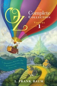 Oz, the Complete Collection, Volume 1: The Wonderful Wizard of Oz; The Marvelous Land of Oz; Ozma of Oz - eBook