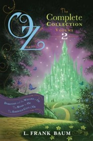 Oz, the Complete Collection, Volume 2: Dorothy and the Wizard in Oz; The Road to Oz; The Emerald City of Oz - eBook