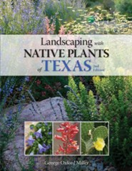 Landscaping with Native Plants of Texas - 2nd Edition  -     By: George Oxford Miller