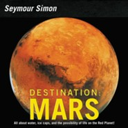 Destination: Mars, Revised Edition  -     By: Seymour Simon